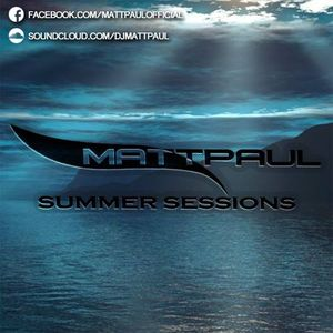 Matt Paul - Summers Sessions Epi. 005  [06-27-15]