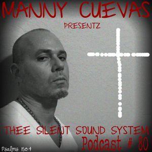 Manny Cuevas Aka DJ M - TRAXXX Presentz Thee Silent Sound System Podcast # 80 - October 7th 2016