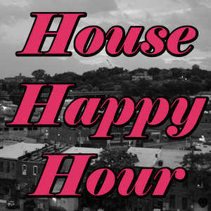 House Happy Hour: 3/20/2014