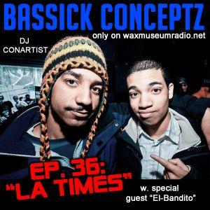 """ConArtist Presents: Bassick Conceptz EP 36: """"LA Times"""""""