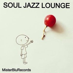 Soul Jazz Lounge by MisterBlurecords