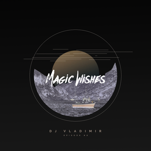 Magic Wishes by Vladimir // Episode 2