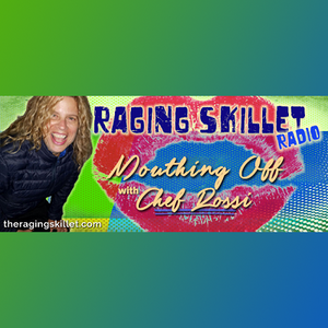 Raging Skillet Radio - Mouthing Off with Chef Rossi!: The New Political Party - The Anti-Mean