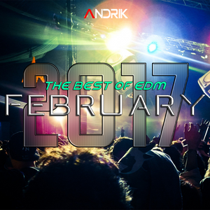 Best of EDM in February 2017 (in my opinion)