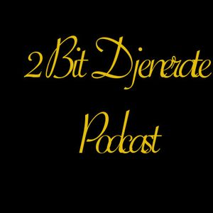 2bit Djenerate Podcast 070315 4th of July Special