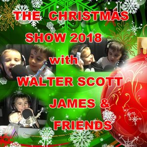 THE CHRISTMAS SHOW 2018 with WALTER SCOTT JAMES