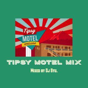 TipsyMotel MIX VOL.1 (mixed by DJ Syu.)