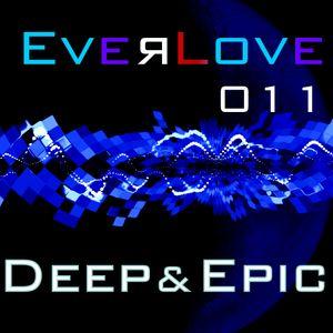 The Everlove Mix 011 - Deep & Epic