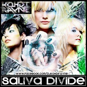DJ Kohdi Rayne - SALIVA DEVIDE (Summer Time BANGER EP)