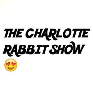 The Charlotte Rabbit Show - Episode 056