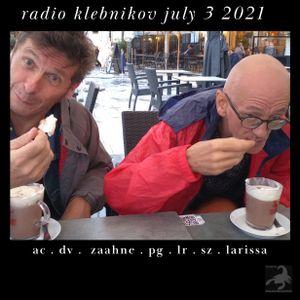RADIO KLEBNIKOV Uitzending 03/07/2021 Integraal
