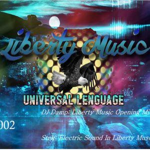Universal Lenguage 002-Damp Opening Mix Liberty Music & Stek Electric Sound in Liberty Music