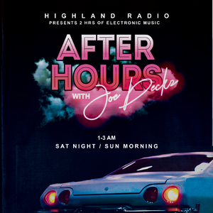 AfterHours.Joe Decks.Highland Radio.5/5/19