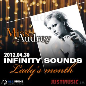 (JustMusic.FM) Infinity Sounds live by Miss Audrey (Ladys Month) (2012_04_30)