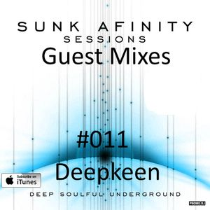 Sunk Afinity Sessions Guest Mixes #011 Deepkeen