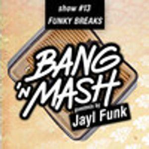 Bang 'n Mash - FUNKY BREAKS - Ramp Shows #13 mixed by Jayl Funk