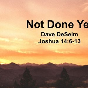Not Done Yet (Audio)