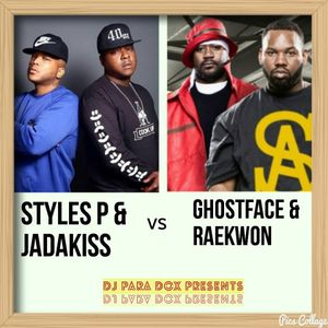 Styles P & Jadakiss vs Ghostface & Raekwon