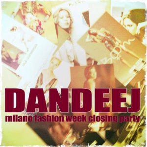 Dandeej is Milano FW closing party