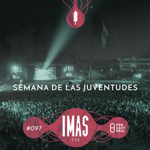 IMAS FM No. 097 - Semana de las Juventudes