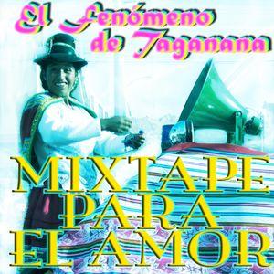 Fenomeno de Taganana Mixtape para el Amor