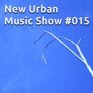 New Urban Music Show #015