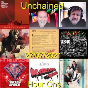 Unchained 27/07/2021 Hour One