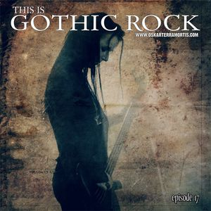THIS IS GOTHIC ROCK episode 17