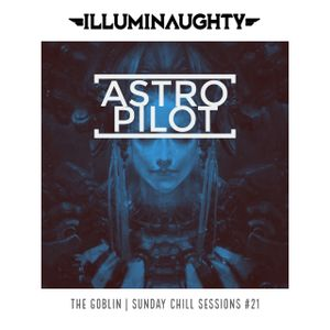 The Goblin Sunday Chill Sessions #21 - ASTROPILOT - 10.09.2017