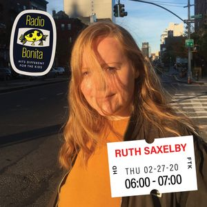 Ruth Saxelby ~ Radio Bonita ~ 2-27-20
