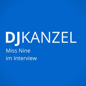 DJK9 Miss Nine über Adrenalin auf der Bühne, Musik organisieren und Videos drehen   Folge 9 DJKanzel