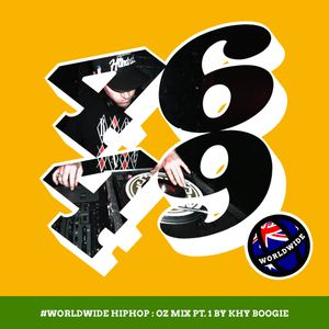 WorldWide HipHop: OZ Mix Pt.1 by Khy Boogie