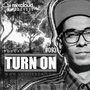 TURN ON #093