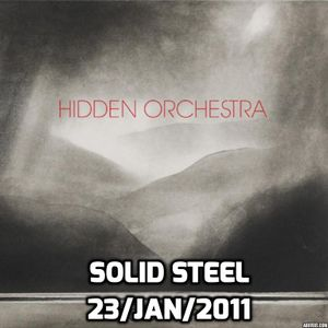 Hidden Orchestra - Solid Steel - 23/jan/2011