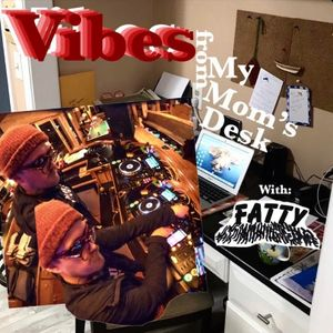 DJ FATTYSHAY - Moms Desk Vibes ((MODEM LOVE RADIO SERIES 45))