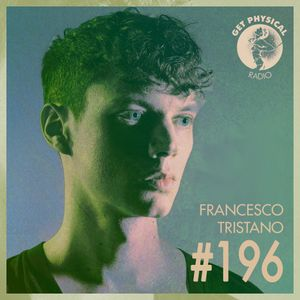 Get Physical Radio #196 mixed by Francesco Tristano (Body Language Vol. 16)