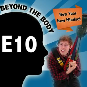 BEYOND THE BODY #10: NEW YEAR. NEW MINDSET!
