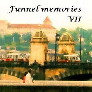 Funnel memories VII