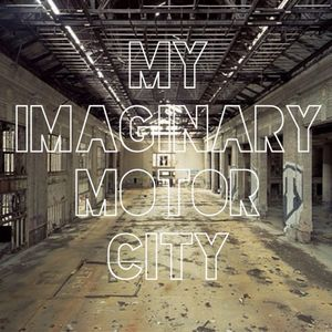 My Imaginary Motor City (w. Rick Wade, Mosca, Terrence Parker, Julio Bashmore, etc.)