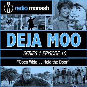 """Deja Moo Show #10 - """"Open Wide... Hold the Door"""""""
