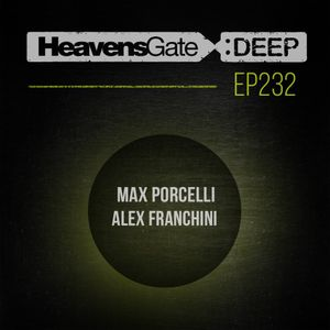 Max Porcelli - HeavensGate Deep EP232 - Tech House & Tribal House Mix