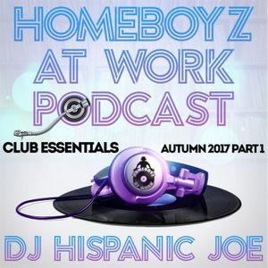 CLUB ESSENTIALS - HOMEBOYZ AT WORK PODCAST - AUTUMN 2017 - PART 1