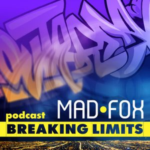 Mad - Fox - Breaking Limits Podcast (07-2011)