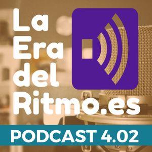 PODCAST LA ERA DEL RITMO 4.02