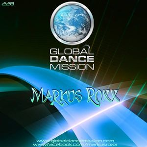 Markus Roxx live @ Global Dance Mission (Mission #228)