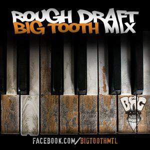 BiG TOOTH Presents: Rough Draft MiNiMiX