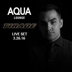 DJ Tirade - Live at Aqua Lounge 3.26.16
