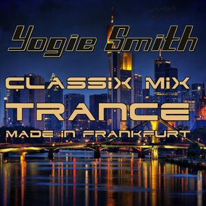 Made in Frankfurt Trance Classix Mix by Yogie Smith