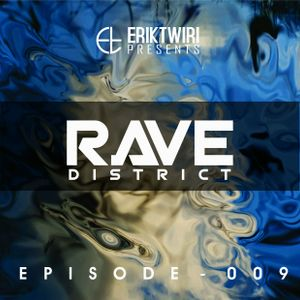 RAVE  DISTRICT  #OO9