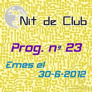 Nit de Club - prog. nº23 - 30/06/2012